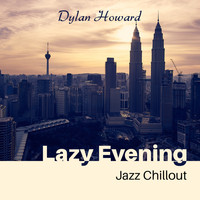 Dylan Howard - Lazy Evening