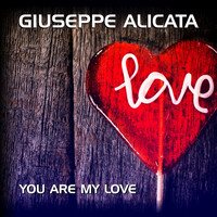 Giuseppe Alicata - You Are My Love