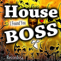 House Boss - I Found You