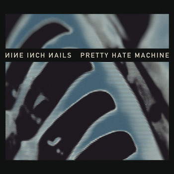 Nine Inch Nails - Pretty Hate Machine (Remastered [Explicit])