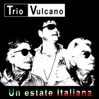 Trio Vulcano - Un estate Italiana