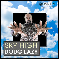Doug Lazy - Sky High