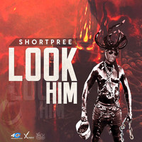 SHORTPREE - Look Him