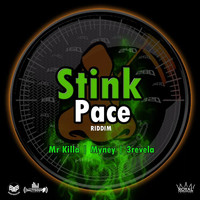 Mr. Killa, Myney, 3revela - Stink Pace Riddim