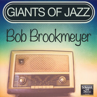 Bob Brookmeyer - Giants of Jazz