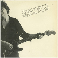 Chris Turner - My Guitar and Me