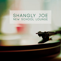 Shangly Joe - New School Lounge