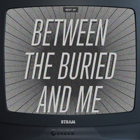 Between The Buried And Me - The Best Of Between The Buried And Me