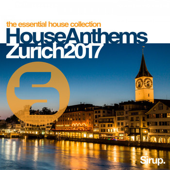 Various Artists - Sirup House Anthems Zurich 2017