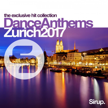 Various Artists - Sirup Dance Anthems Zurich 2017