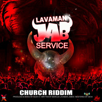 Lavaman - Jab Service (Church Riddim)