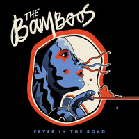 The Bamboos - Fever in the Road