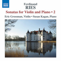 Eric Grossman / Susan Kagan - Ries: Sonatas for Violin & Piano, Vol. 2