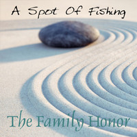 The Family Honor - A Spot of Fishing