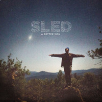 Sled - A Better You (Explicit)