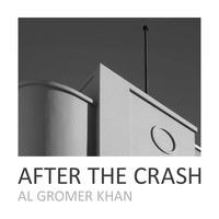 Al Gromer Khan - After the Crash