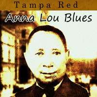 Tampa Red - Anna Lou Blues