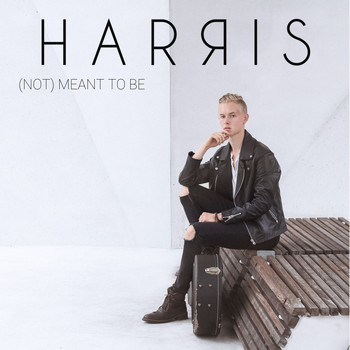 Harris - (Not) Meant To Be