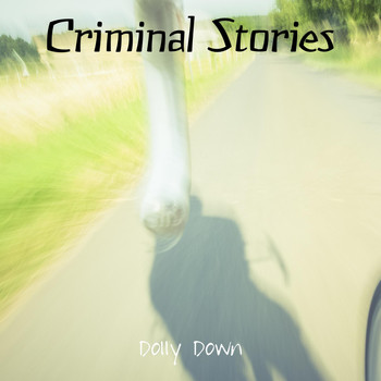 Dolly Down - Criminal Stories