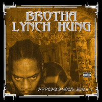 Brotha Lynch Hung - The Appearances (Explicit)