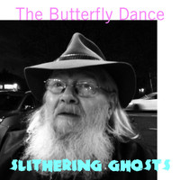 Slithering Ghosts - The Butterfly Dance