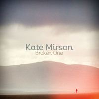 Kate Mirson - Broken One