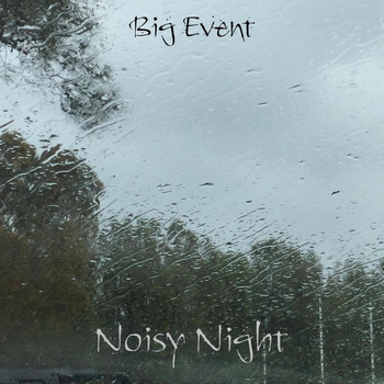 Noisy Night - Big Event