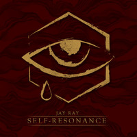 Jay Ray - Self Resonance (Deluxe Edition)