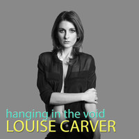 Louise Carver - Hanging in the Void