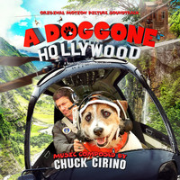 Chuck Cirino - A Doggone Hollywood (Original Motion Picture Soundtrack)