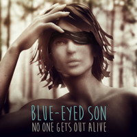 Blue-Eyed Son - No One Gets out Alive (Explicit)