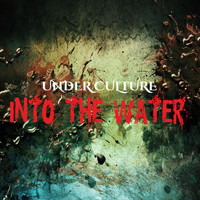 Under Culture - Into the Water