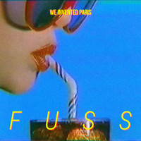 We Invented Paris - Fuss