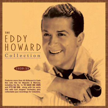 Eddy Howard - The Eddy Howard Collection 1939-55
