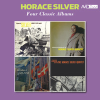 Horace Silver - Four Classic Albums (Six Pieces of Silver / Further Explorations by the Horace Silver Quintet / The Stylings of Silver / Finger Poppin' with the Horace Silver Quintet) [Remastered]
