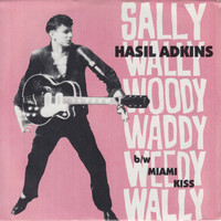 Hasil Adkins - Sally Wally Woody Waddy Weedy Wally