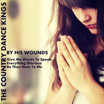 The Country Dance Kings - By His Wounds