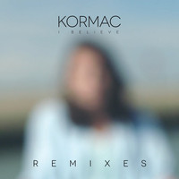 Kormac - I Believe (Remixes)