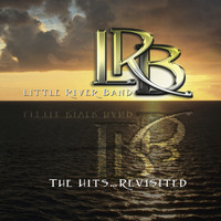 Little River Band - The Hits... Revisited