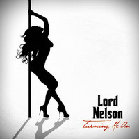 Lord Nelson - Turning Me on