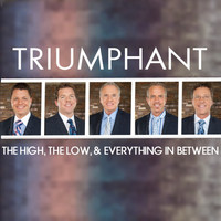 Triumphant Quartet - The High, the Low, & Everything in Between