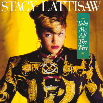Stacy Lattisaw - Take Me All The Way (Explicit)