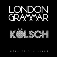 London Grammar - Hell to the Liars (Kölsch Remix)