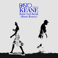 Keane - Bend & Break (Basto vs Keane) (Basto Remix)