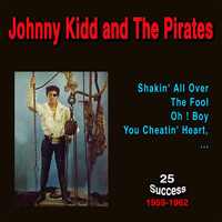 Johnny Kidd And The Pirates - Johnny Kidd and the Pirates (25 Success) (1959 - 1962)