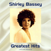 Shirley Bassey - Shirley Bassey Greatest Hits (All Tracks Remastered)