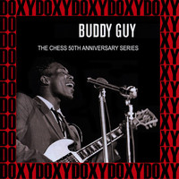 Buddy Guy - The Chess 50th Anniversary Series (Hd Remastered, Doxy Collection)