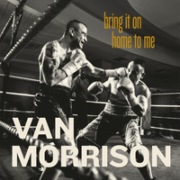 Van Morrison - Bring It On Home To Me