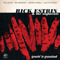 Rick Estrin & The Nightcats - Groovin' In Greaseland