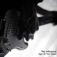 The Influence - Sign Of The Times
